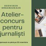 Atelier-concurs pentru jurnaliști. Află cum poți câștiga un premiu de 500 de euro